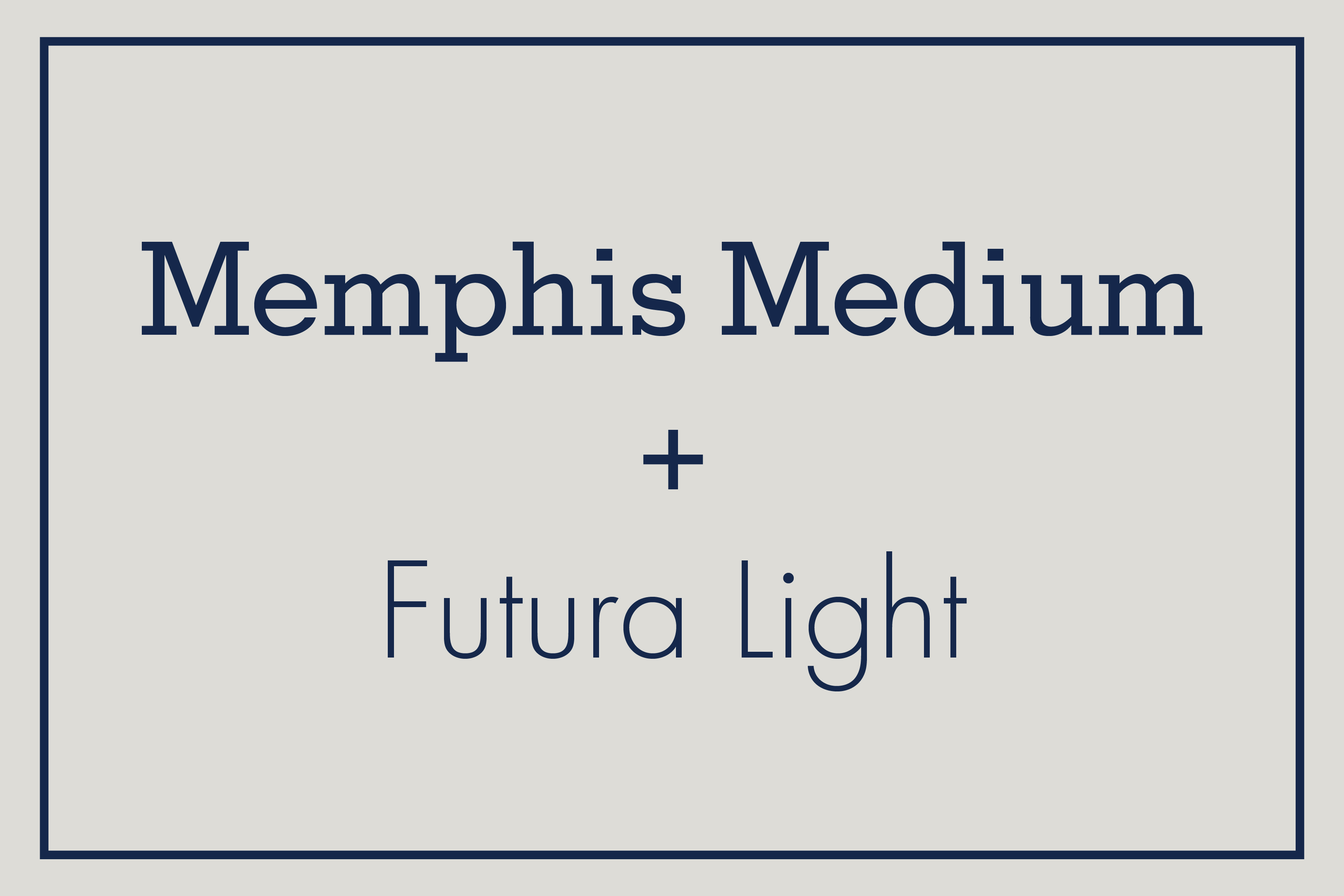 A slab serif like Memphis is a cool choice and is best paired with something equally strong yet clean like Futura