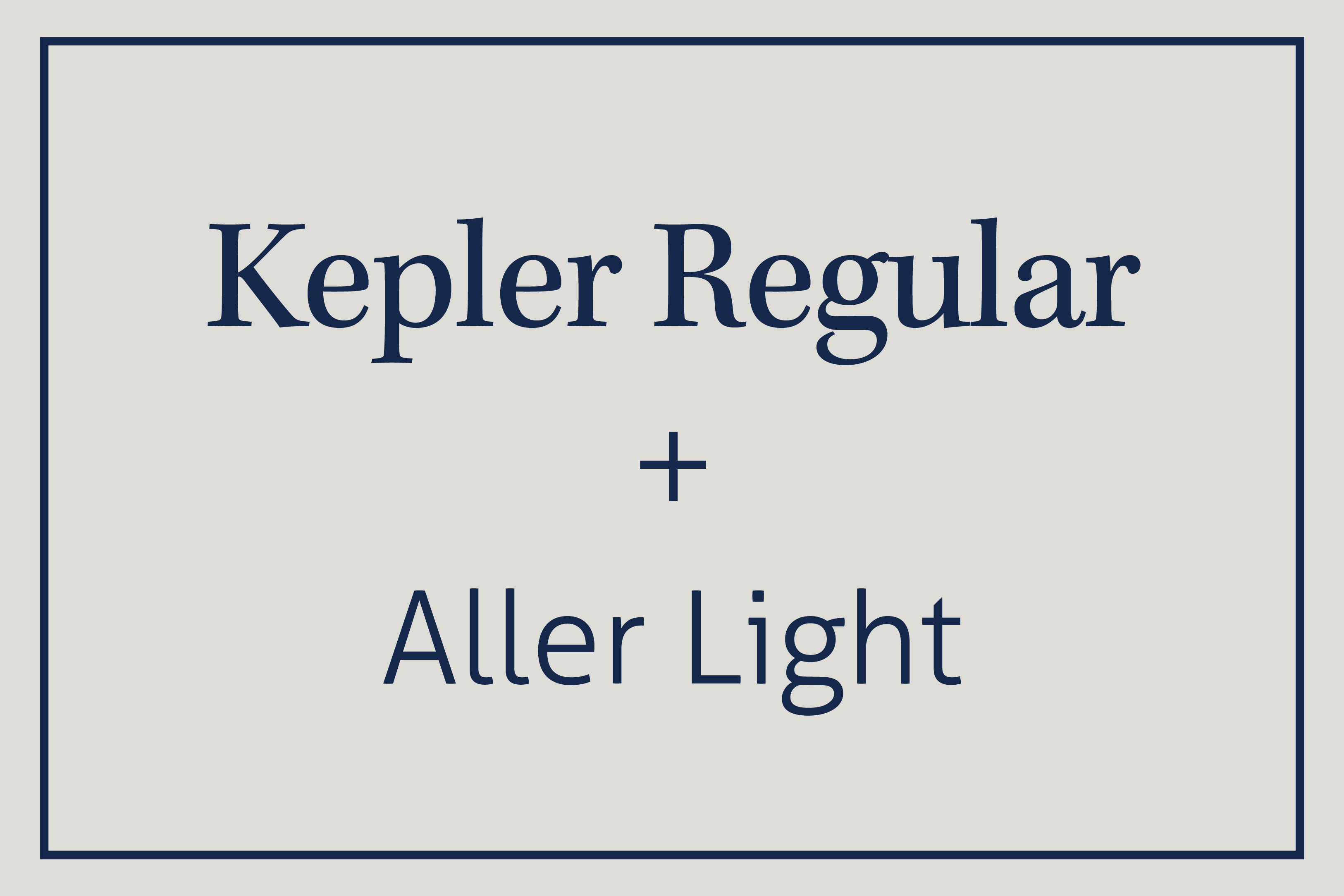 Kepler is dependable so needs to be matched with something a bit more unusual like Aller