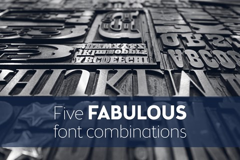 Five fabulous font combinations combining serif and sans serif styles